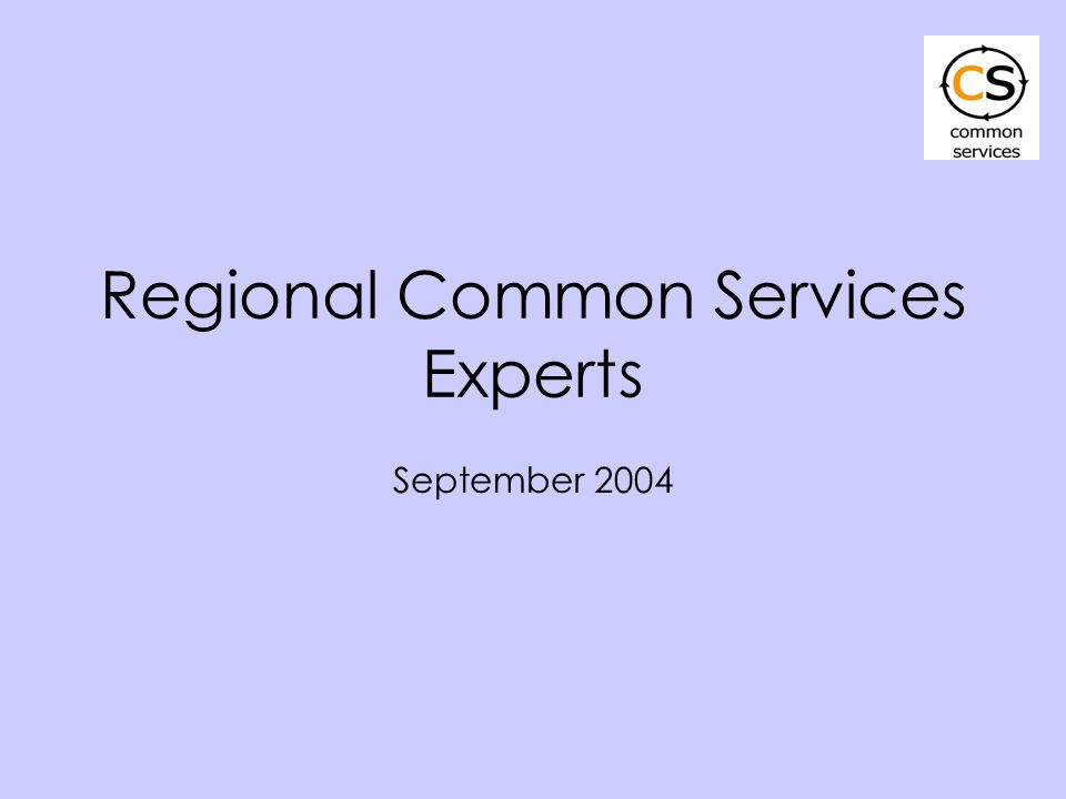 Regional Common Services Experts September 2004