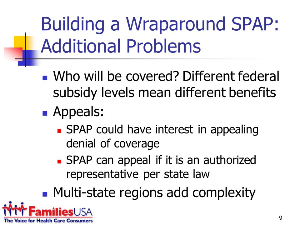 9 Building a Wraparound SPAP: Additional Problems Who will be covered.