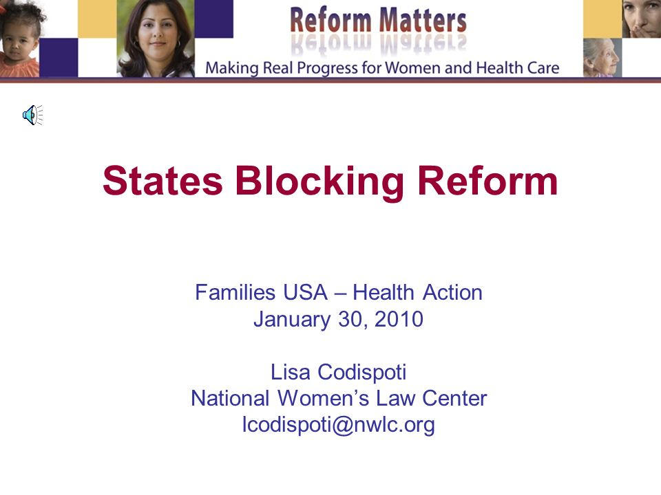 States Blocking Reform Families USA – Health Action January 30, 2010 Lisa Codispoti National Womens Law Center lcodispoti@nwlc.org
