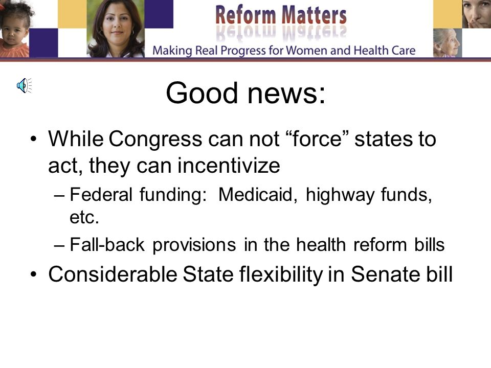 Bad news: Message/Politics Sows additional seeds of doubt re: overall health reform Injects federal debate into state arena State officials involved now: Governors, AGs, Insurance Commissioners, State Legislators Ballot measures: used to mobilize their base for electoral purposes Forces us to take our fight to defend to states- Optics of a federal/state stand off