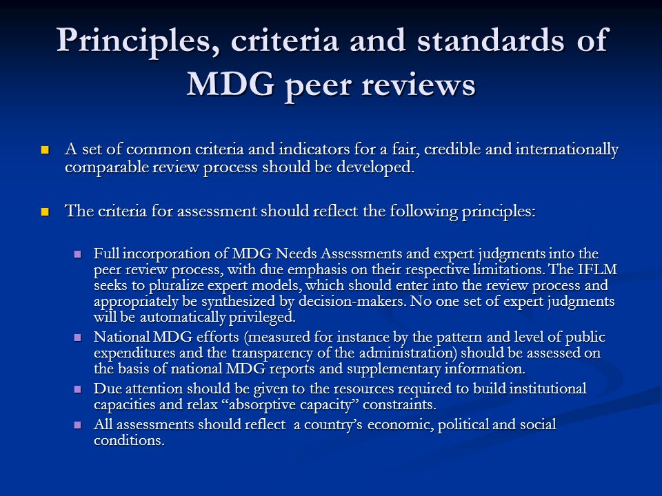Principles, criteria and standards of MDG peer reviews A set of common criteria and indicators for a fair, credible and internationally comparable rev