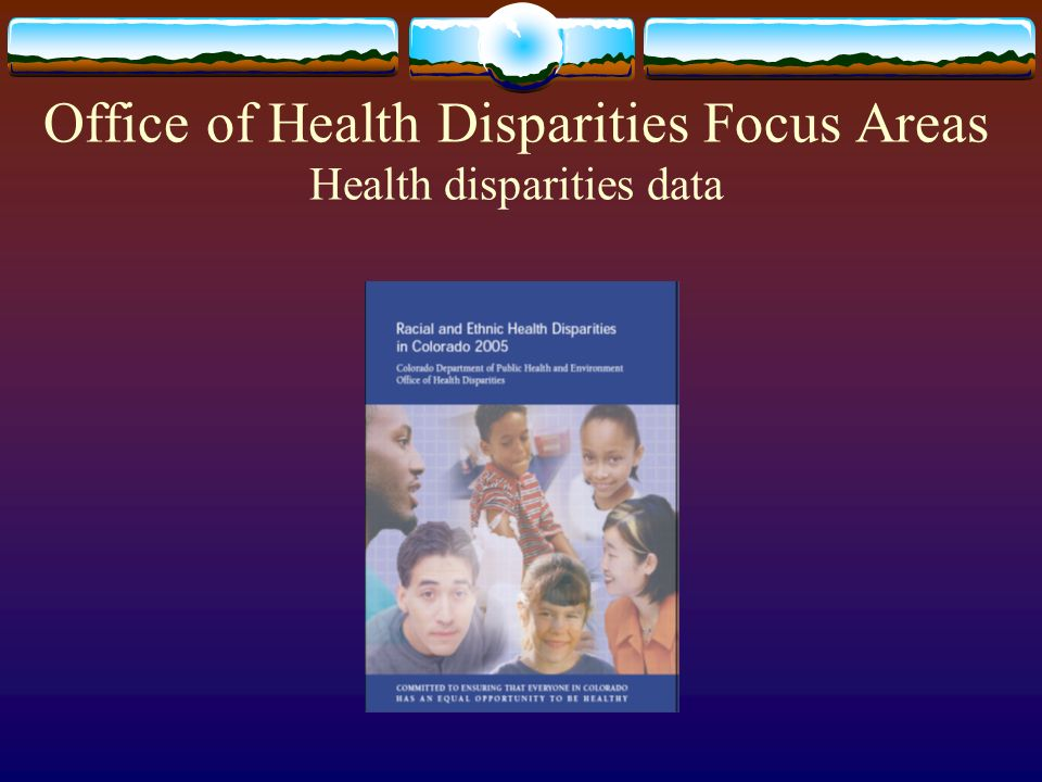 Office of Health Disparities Focus Areas Health disparities data