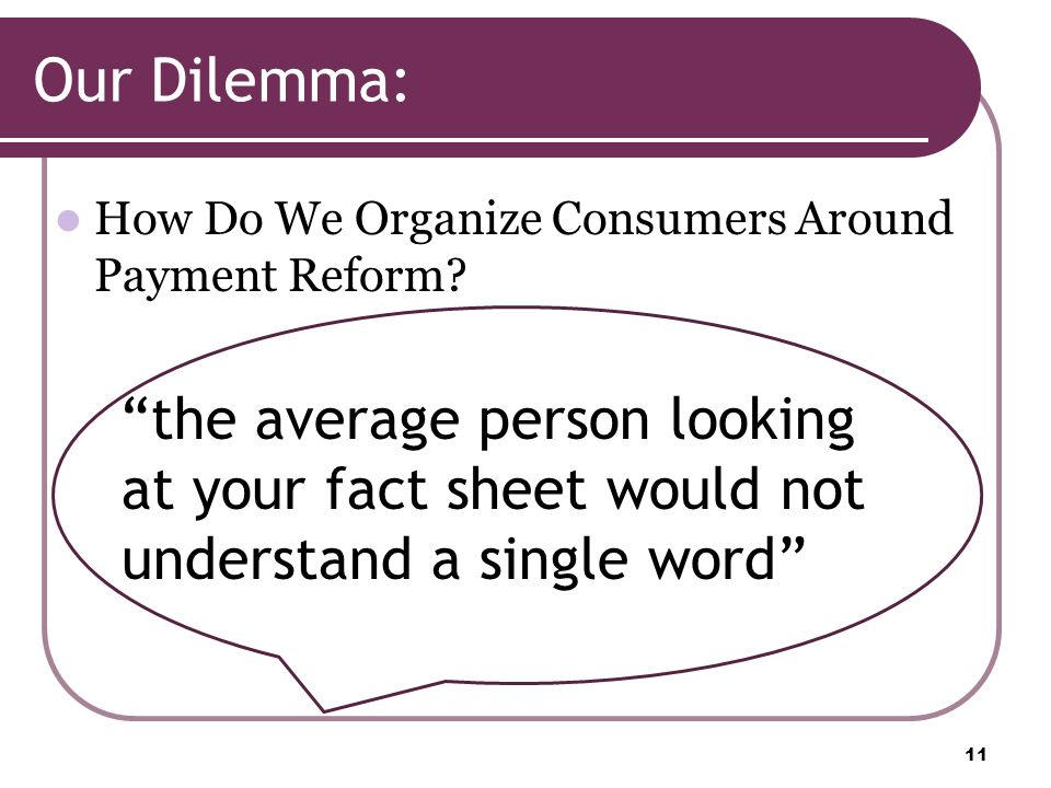 Our Dilemma: How Do We Organize Consumers Around Payment Reform.