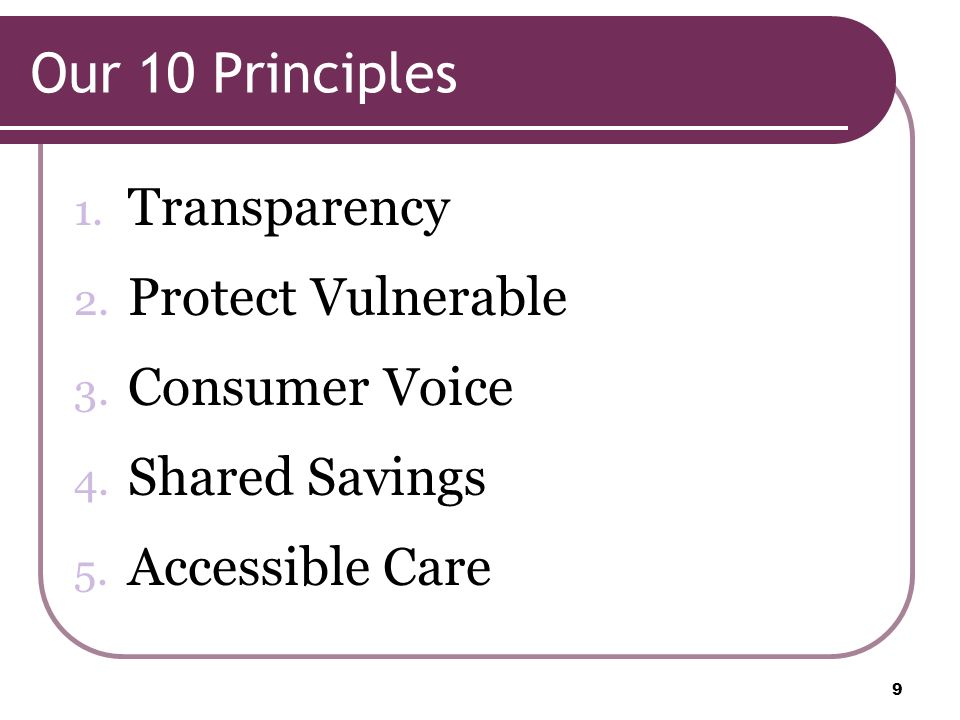 Our 10 Principles 1. Transparency 2. Protect Vulnerable 3.