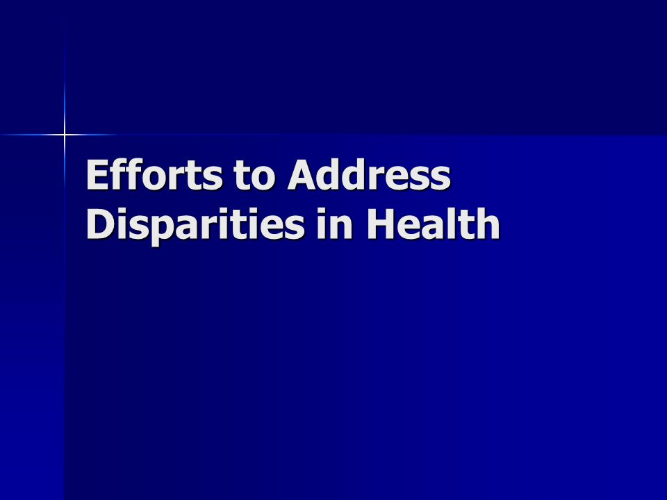 Efforts to Address Disparities in Health