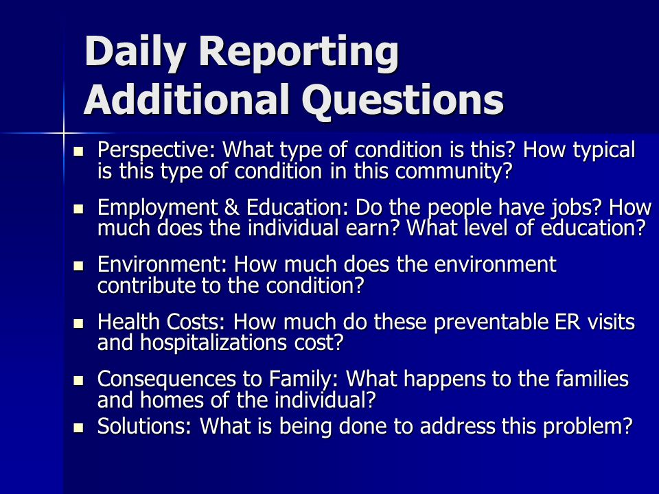 Daily Reporting Additional Questions Perspective: What type of condition is this.