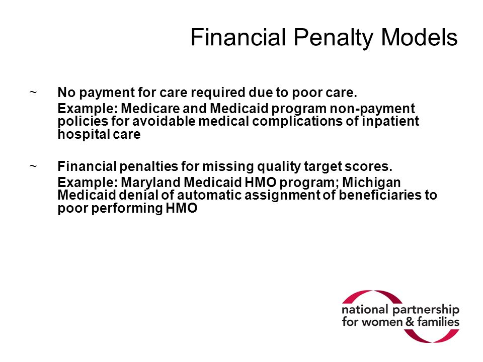 Financial Penalty Models ~No payment for care required due to poor care.