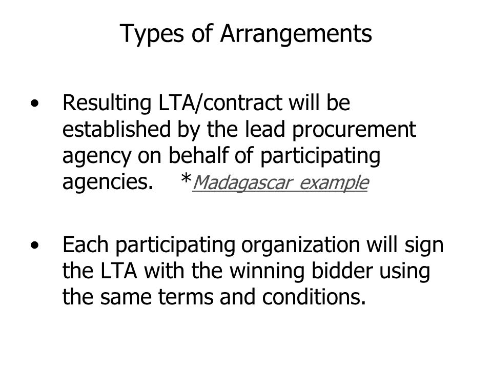 Types of Arrangements Resulting LTA/contract will be established by the lead procurement agency on behalf of participating agencies.