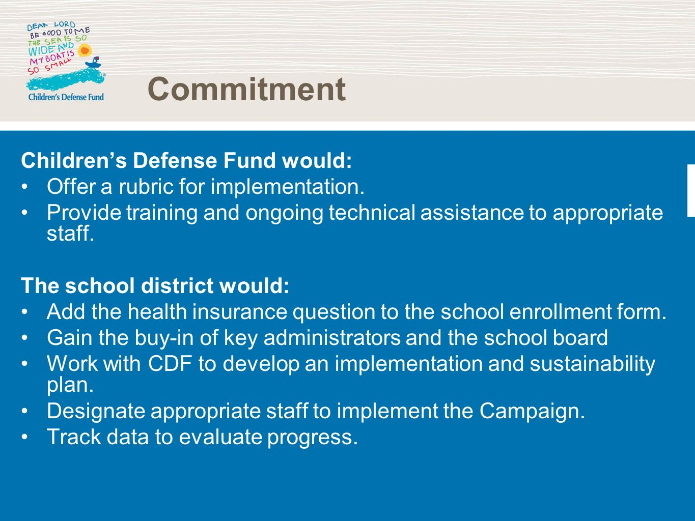 Commitment Childrens Defense Fund would: Offer a rubric for implementation.