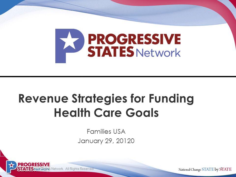 1 © 2008 Progressive States Network.