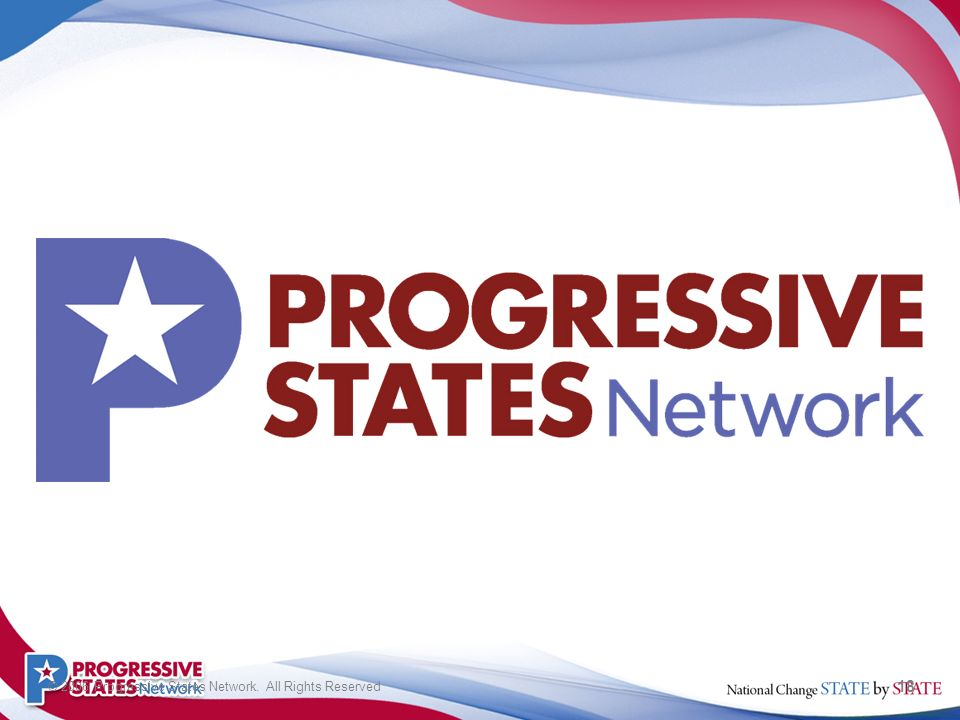 18 © 2006 Progressive States Network. All Rights Reserved