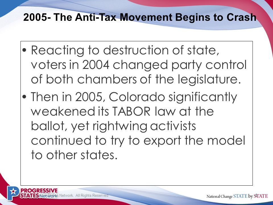 4 © 2008 Progressive States Network. All Rights Reserved Reacting to destruction of state, voters in 2004 changed party control of both chambers of th