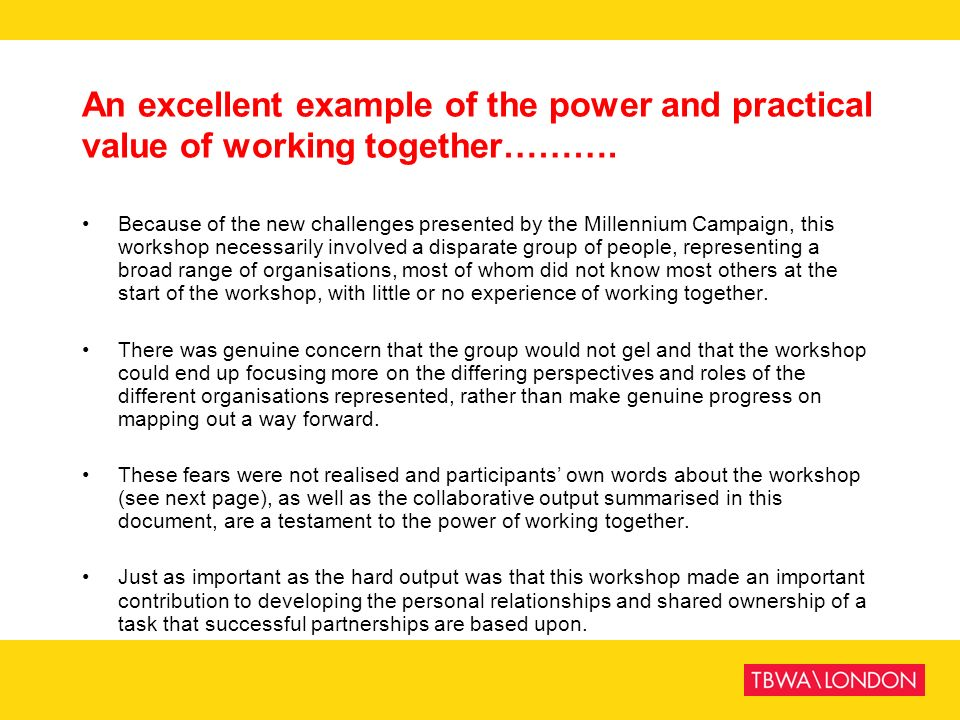 An excellent example of the power and practical value of working together………. Because of the new challenges presented by the Millennium Campaign, this
