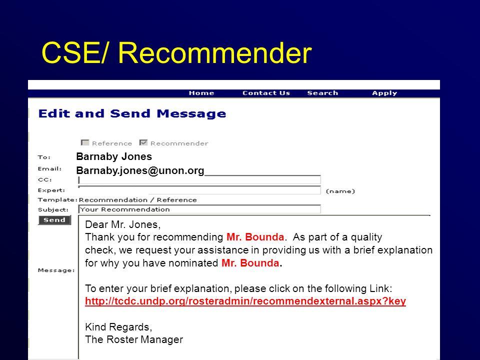 CSE/ Recommender Barnaby Jones Barnaby.jones@unon.org Dear Mr.