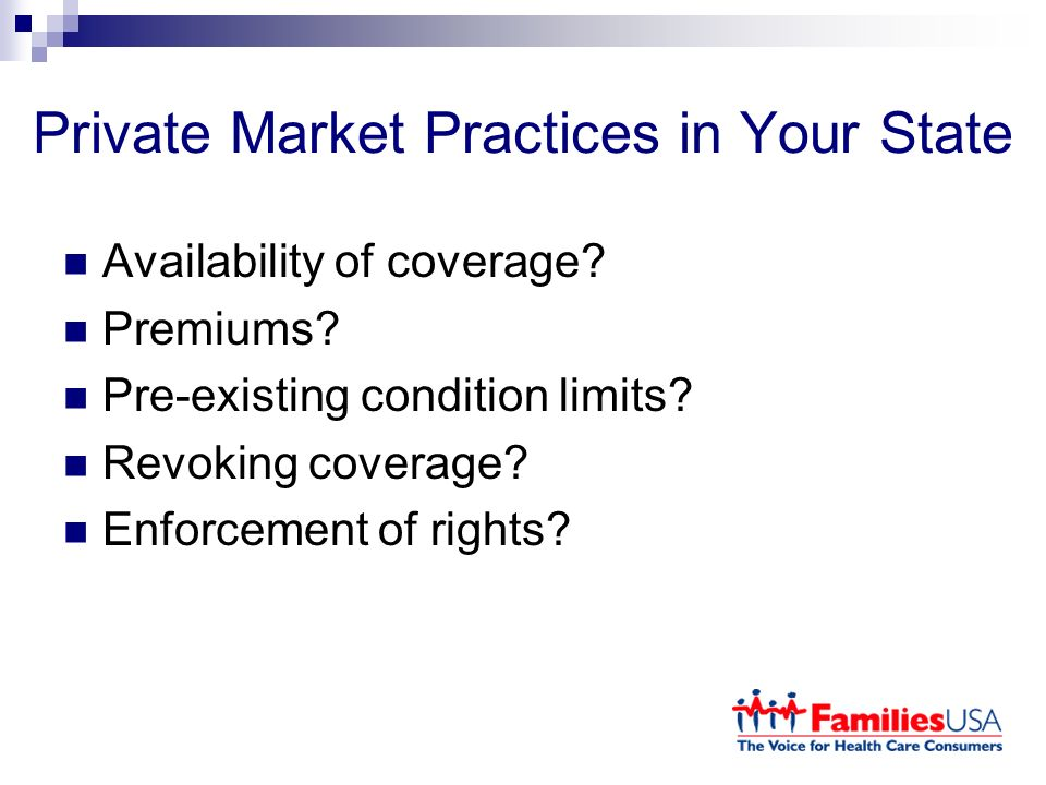 Private Market Practices in Your State Availability of coverage.