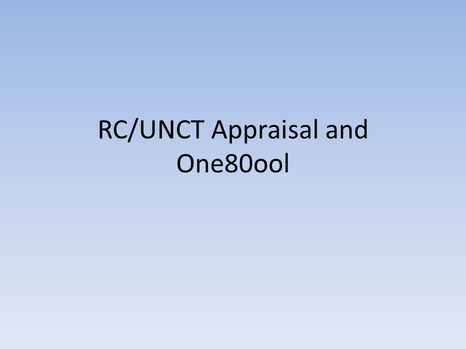 RC/UNCT Appraisal and One80ool
