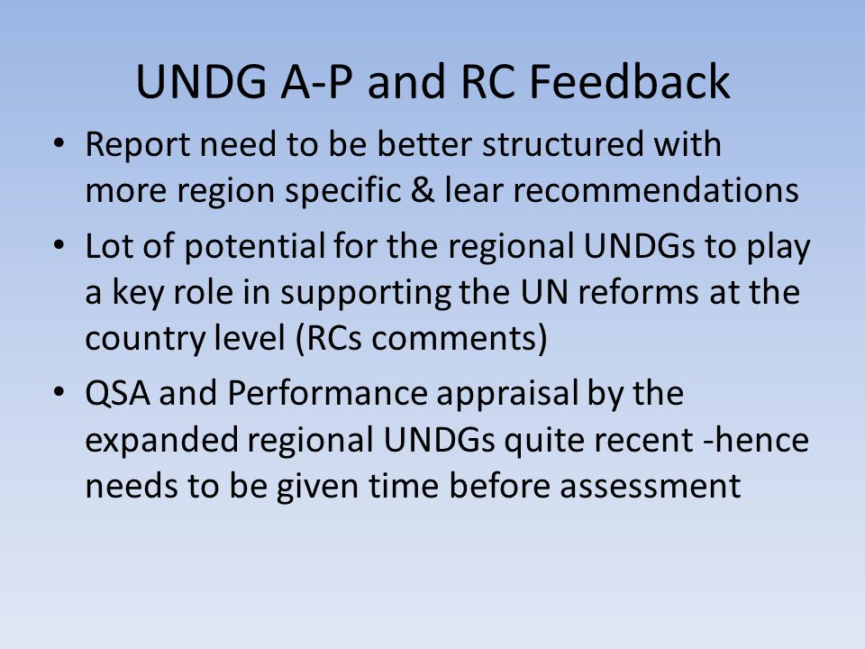 UNDG A-P and RC Feedback Report need to be better structured with more region specific & lear recommendations Lot of potential for the regional UNDGs