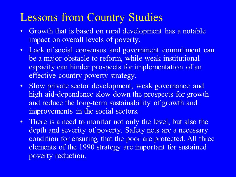 Lessons from Country Studies Growth that is based on rural development has a notable impact on overall levels of poverty.