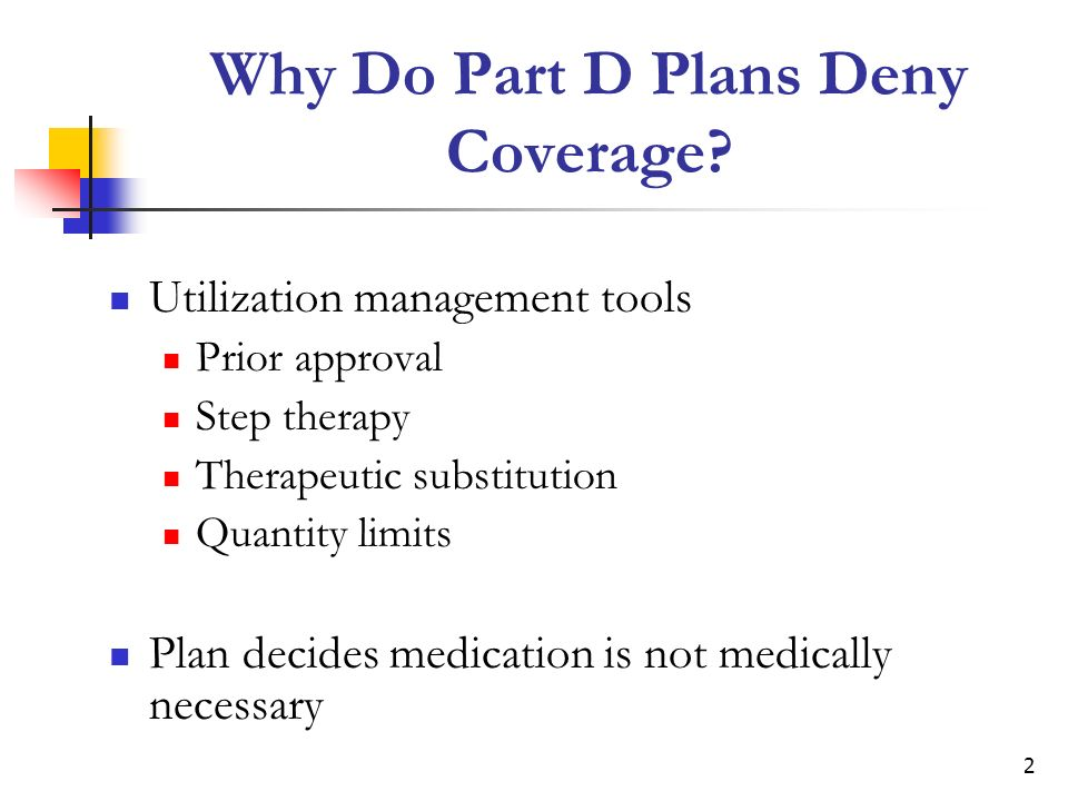 3 Why Do Part D Plans Deny Coverage.