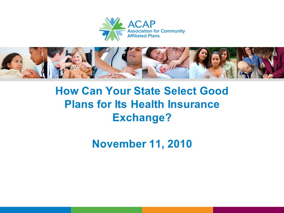 How Can Your State Select Good Plans for Its Health Insurance Exchange November 11, 2010