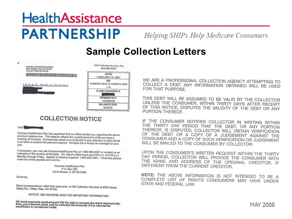 Helping SHIPs Help Medicare Consumers Health Assistance Partnership MAY 2008 Sample Collection Letters