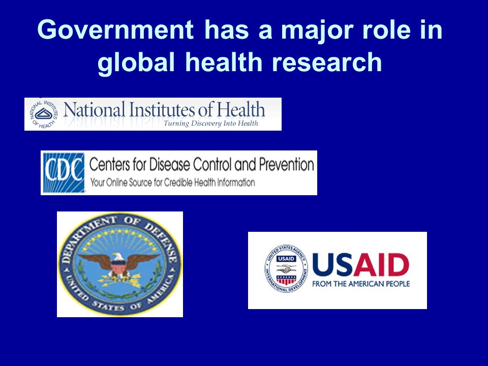 Government has a major role in global health research