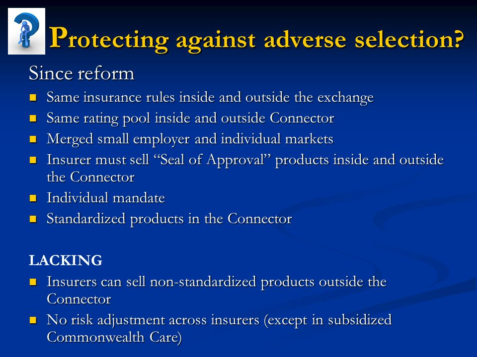 P rotecting against adverse selection. P rotecting against adverse selection.