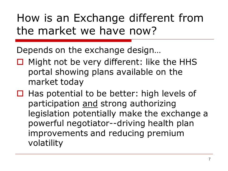 7 How is an Exchange different from the market we have now.