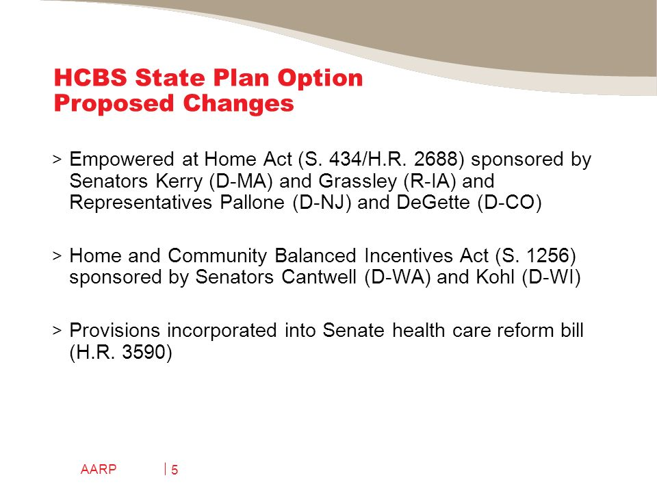 AARP 5 HCBS State Plan Option Proposed Changes > Empowered at Home Act (S.