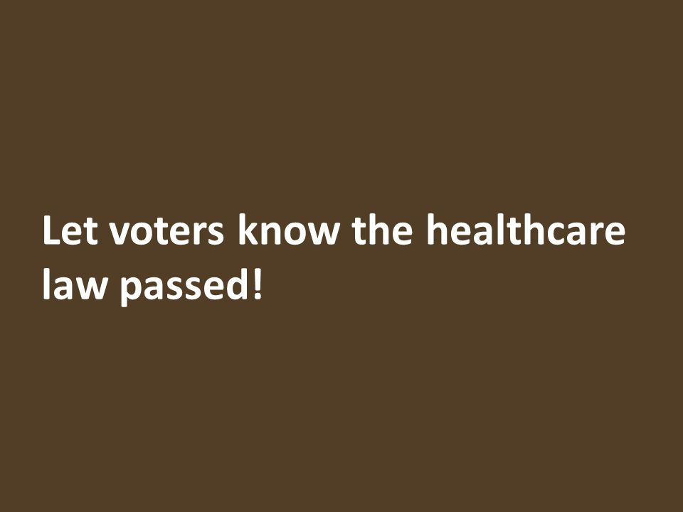 Let voters know the healthcare law passed!