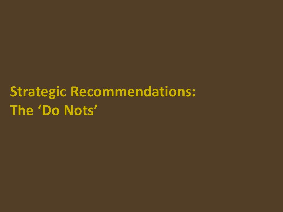 Strategic Recommendations: The Do Nots
