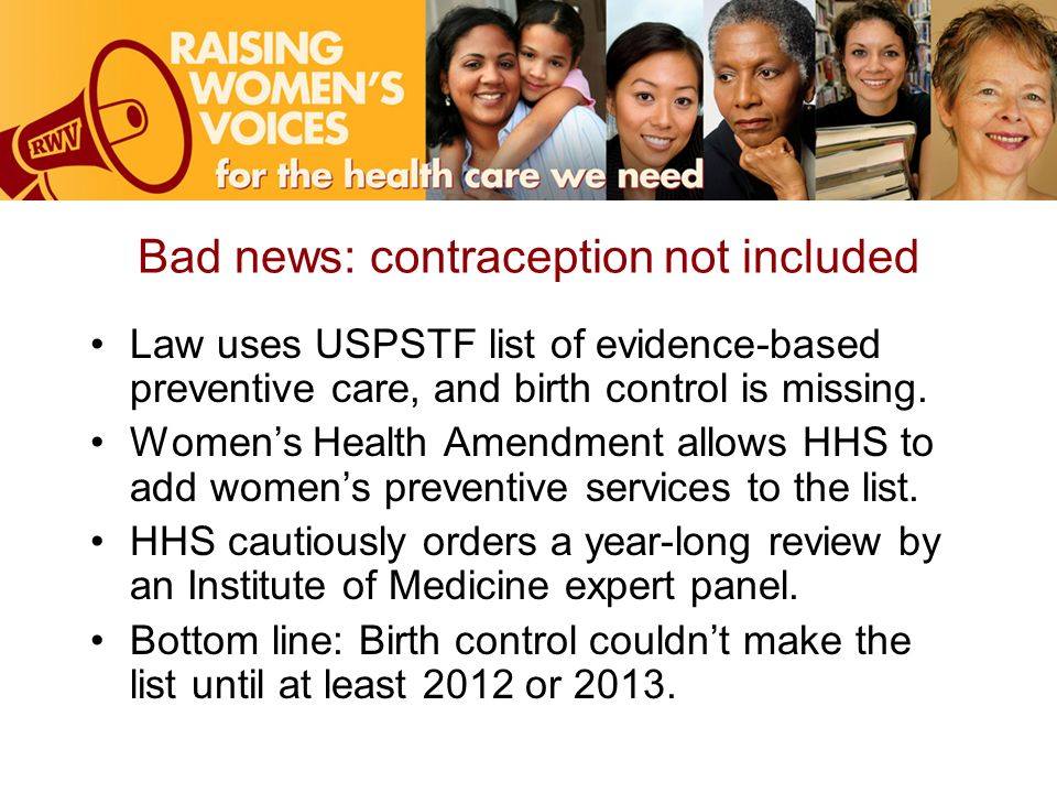 Bad news: contraception not included Law uses USPSTF list of evidence-based preventive care, and birth control is missing.