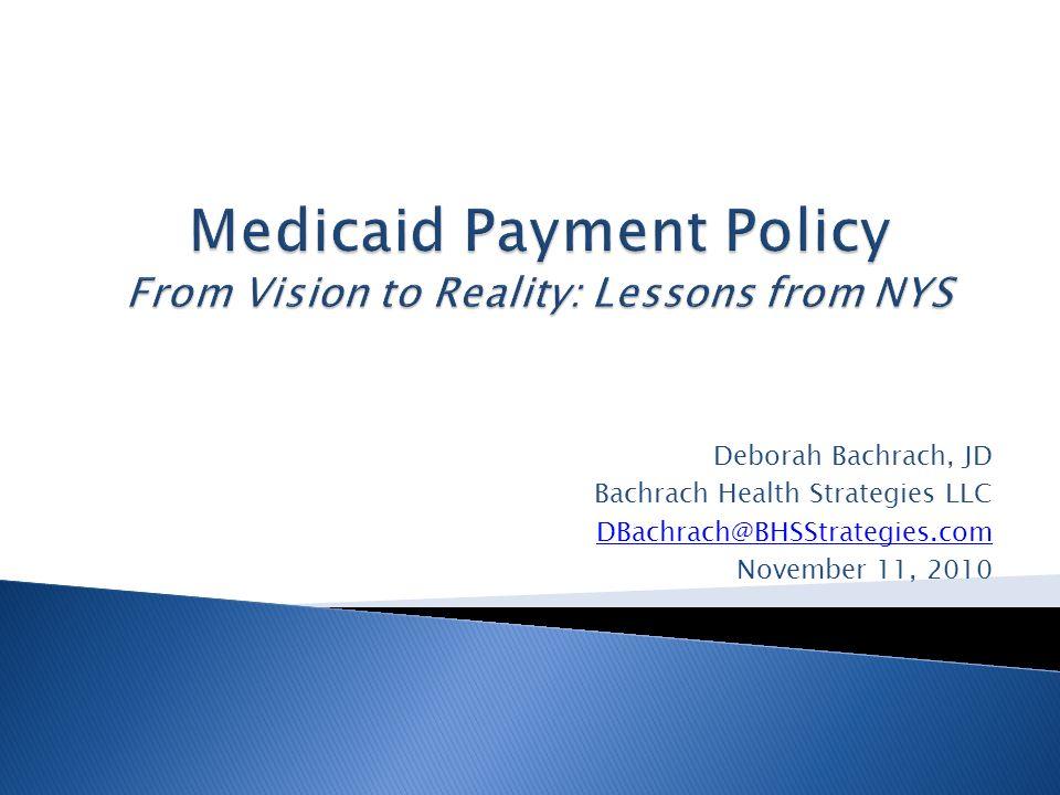 Deborah Bachrach, JD Bachrach Health Strategies LLC DBachrach@BHSStrategies.com November 11, 2010