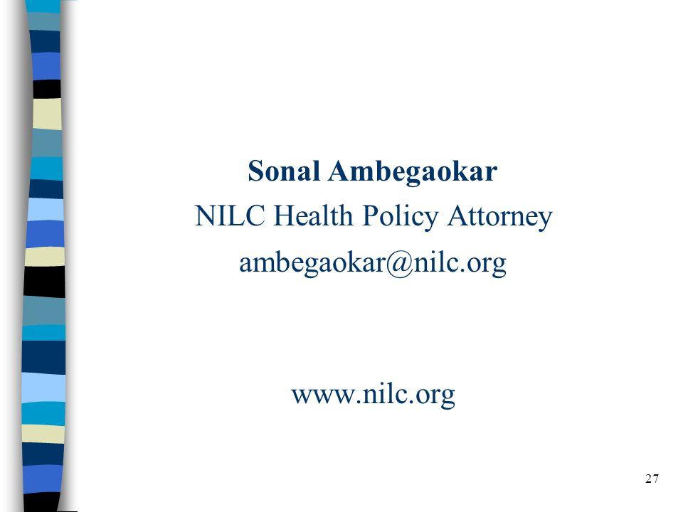 27 Sonal Ambegaokar NILC Health Policy Attorney ambegaokar@nilc.org www.nilc.org