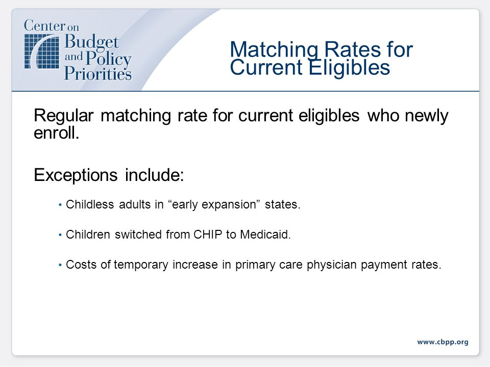 That is because Medicaid matching rate (FMAP) will be significantly higher for newly eligible population than the regular FMAP (on average, 57%).