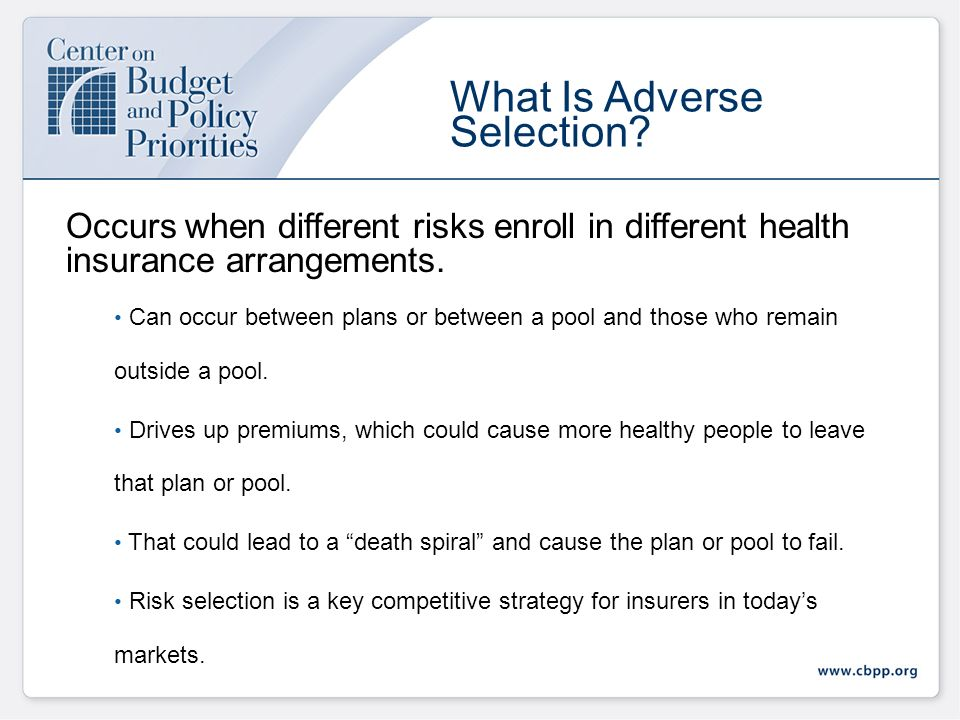Occurs when different risks enroll in different health insurance arrangements.