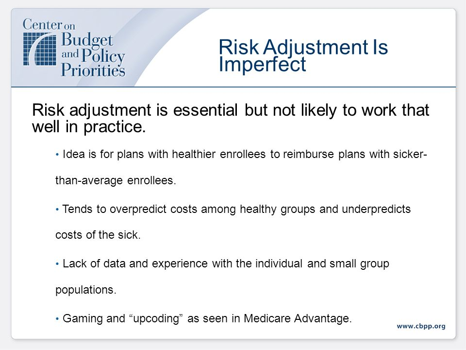 Risk adjustment is essential but not likely to work that well in practice.