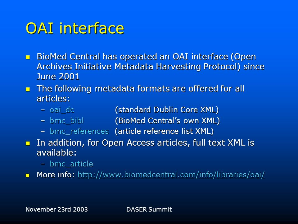 November 23rd 2003DASER Summit Summary of talk What is Open Access publishing and why is it necessary? What is Open Access publishing and why is it ne