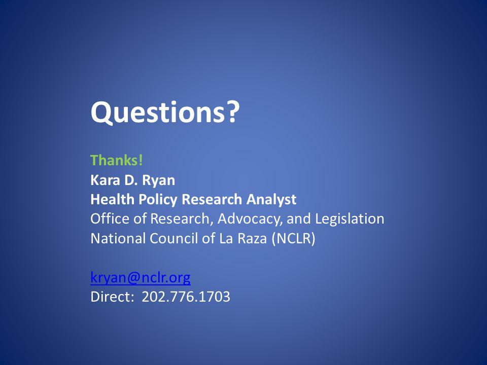 Questions. Thanks. Kara D.