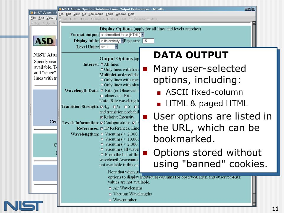 11 DATA OUTPUT Many user-selected options, including: ASCII fixed-column HTML & paged HTML User options are listed in the URL, which can be bookmarked.