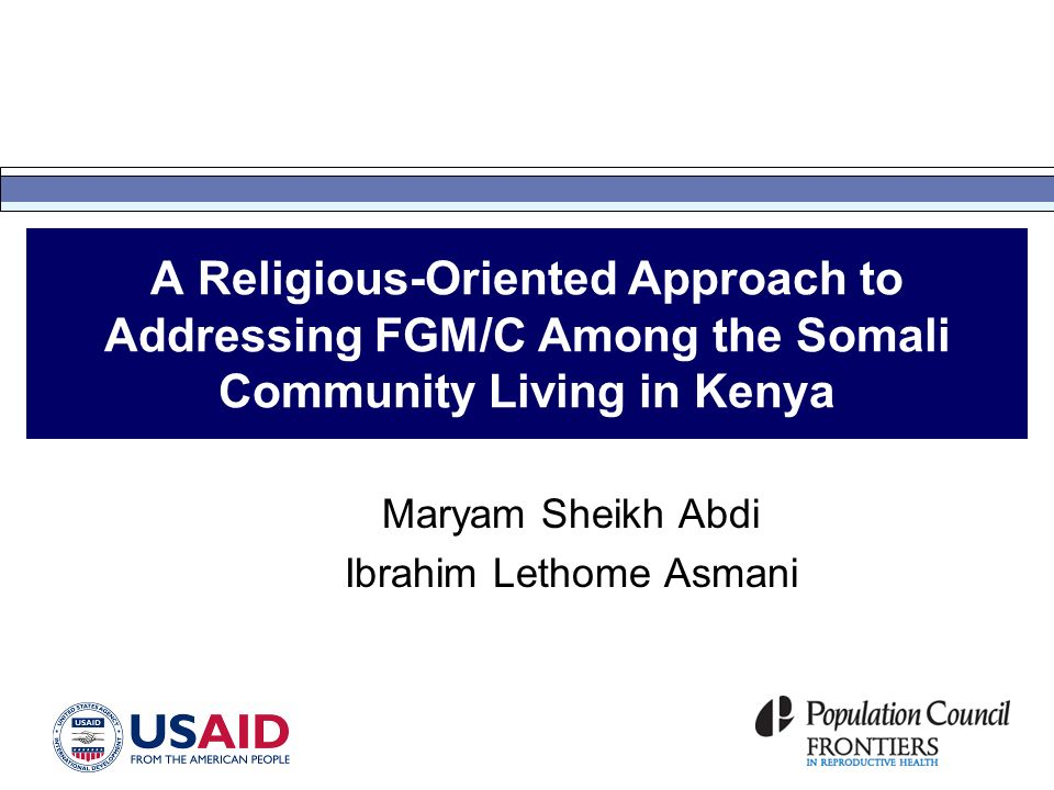 A Religious-Oriented Approach to Addressing FGM/C Among the Somali Community Living in Kenya Maryam Sheikh Abdi Ibrahim Lethome Asmani