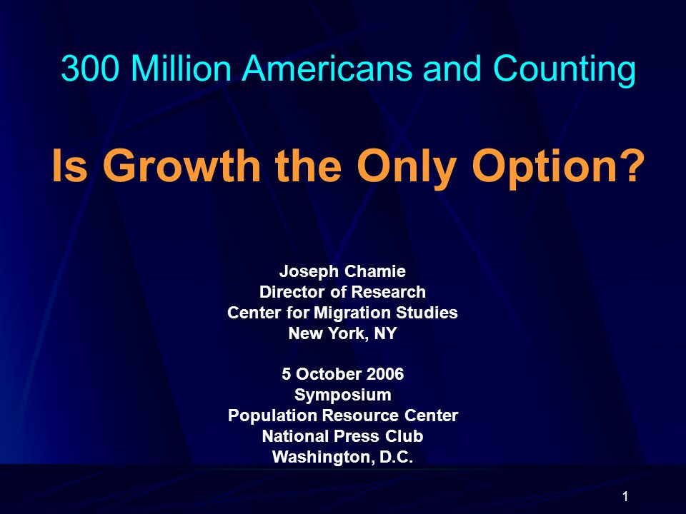 1 300 Million Americans and Counting Is Growth the Only Option.