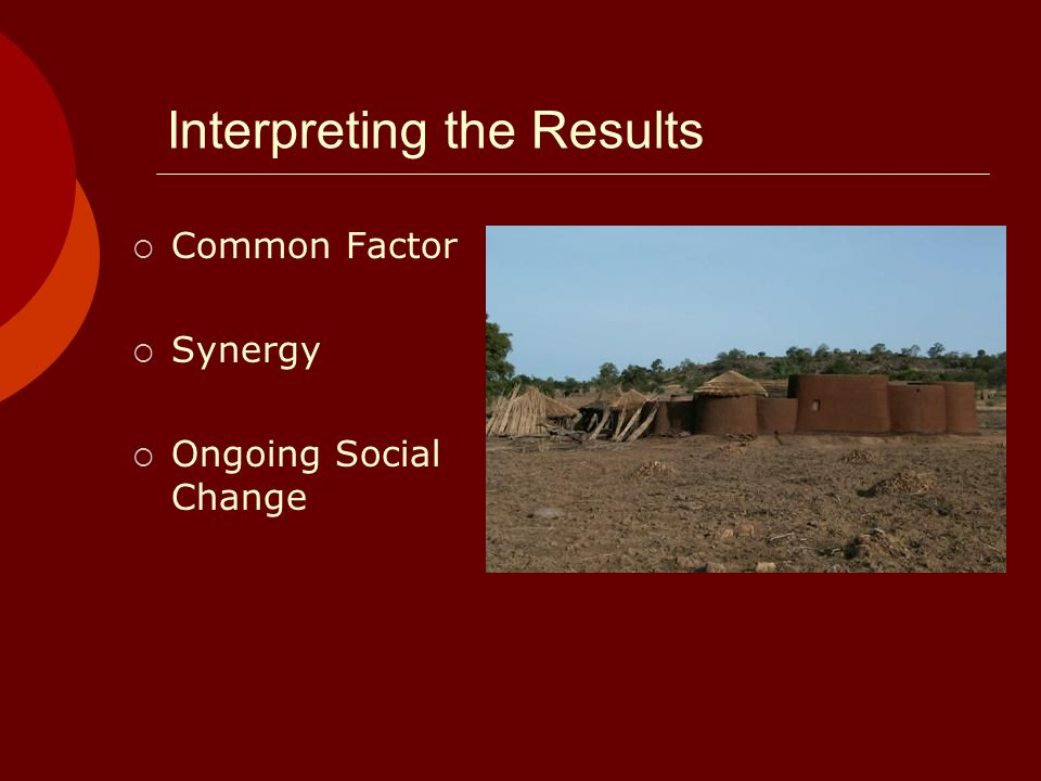 Interpreting the Results Common Factor Synergy Ongoing Social Change