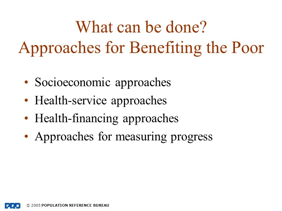 © 2005 POPULATION REFERENCE BUREAU What can be done.