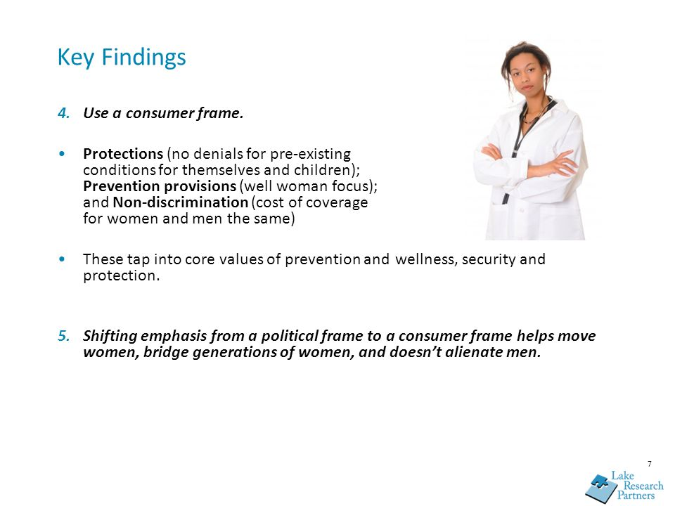 7 Key Findings 4.Use a consumer frame.