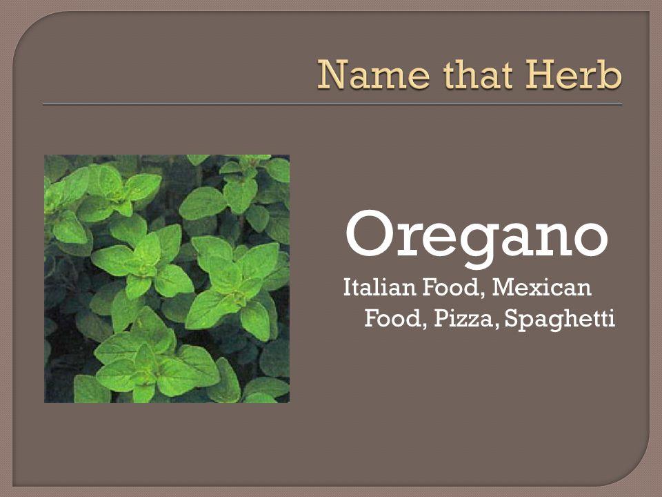 Oregano Italian Food, Mexican Food, Pizza, Spaghetti
