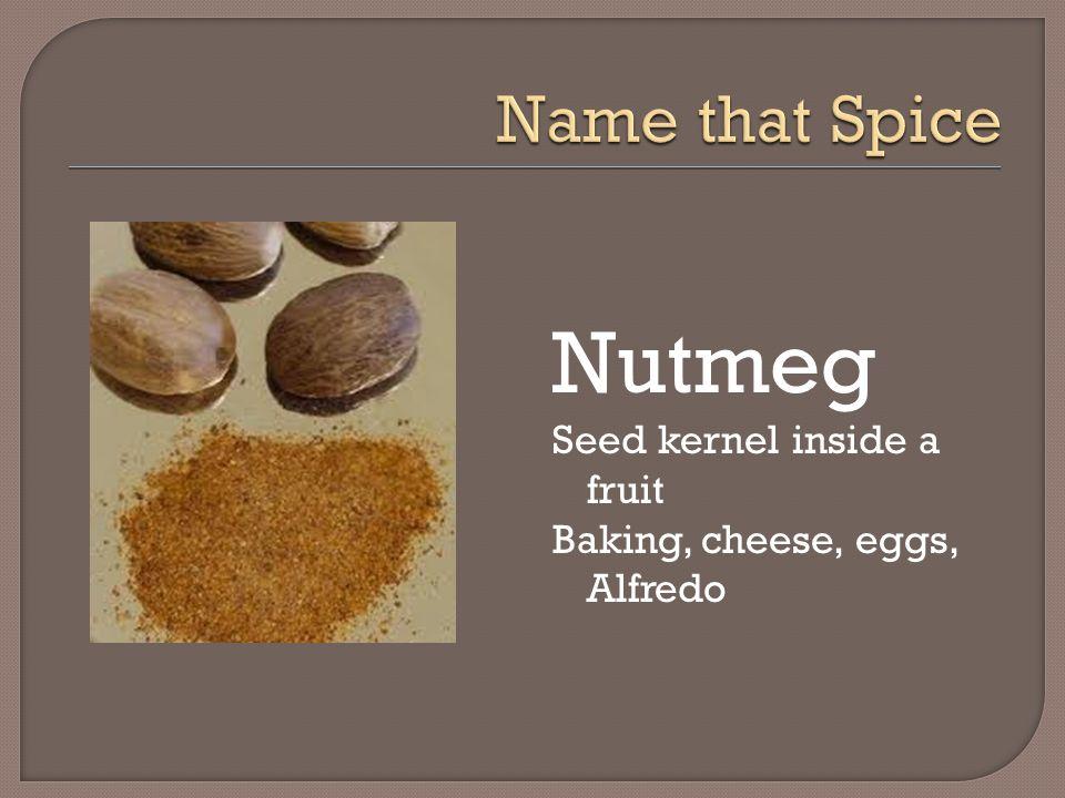 Nutmeg Seed kernel inside a fruit Baking, cheese, eggs, Alfredo
