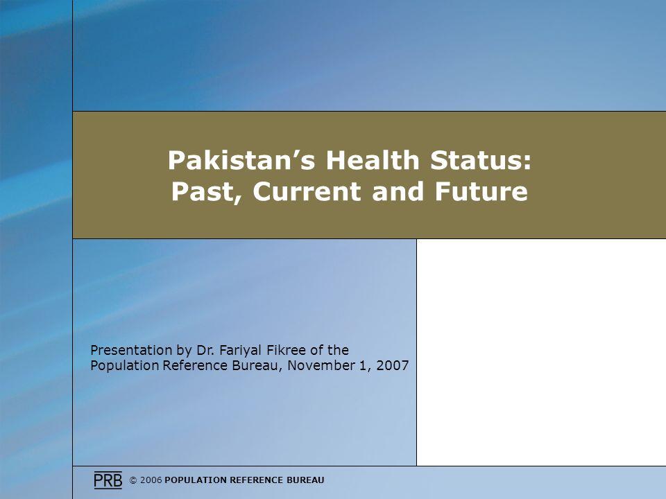 © 2006 POPULATION REFERENCE BUREAU Meeting United Nations Standards for Safe Motherhood ; Multan District, 2003.