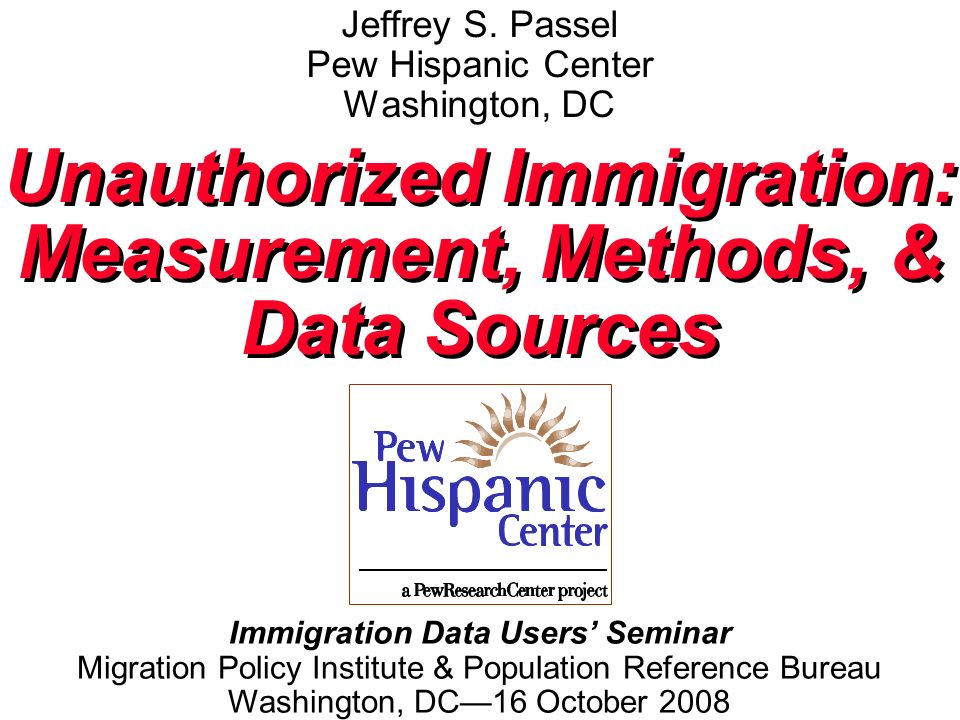 Unauthorized Immigration Methodology -- Description of Residual Method -- Who is Authorized/Unauthorized.