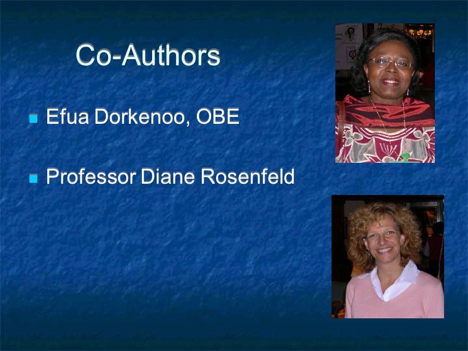 Co-Authors Efua Dorkenoo, OBE Professor Diane Rosenfeld Efua Dorkenoo, OBE Professor Diane Rosenfeld